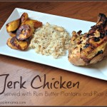Jerk Chicken & Rum Butter Plantains