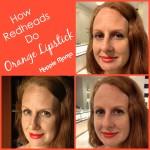 How Redheads do Orange Lipstick
