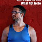 Gym Etiquette 101: What Not to Do