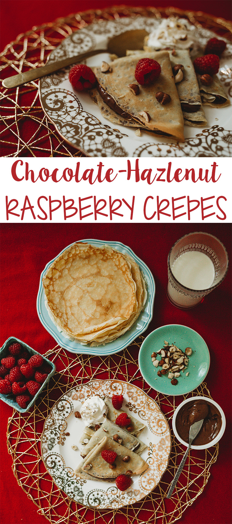 Chocolate Hazelnut Raspberry Crepes
